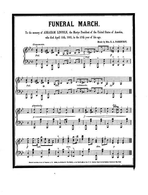 Funeral march: to the memory of Abraham Lincoln, the martyr president [by Mrs. E.A. Parkhurst].