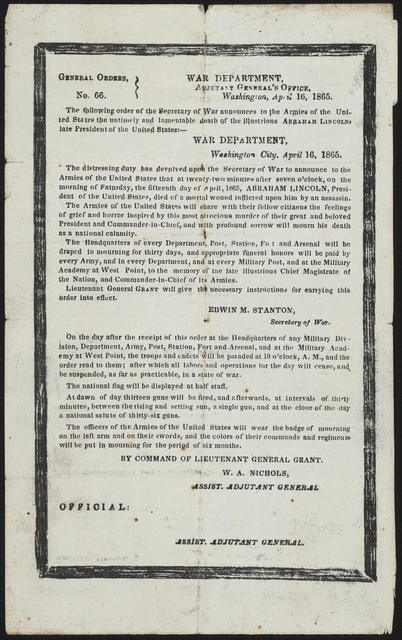 General orders no. 66. War Department. The following order of the Secretary of War announces to the Armies of the United States the untimely and lamentable death of the illustrious Abraham Lincoln, late President of the United States.