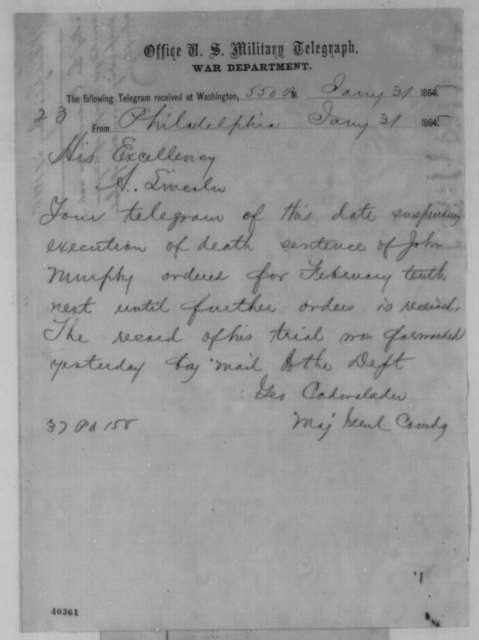 George Cadwalader to Abraham Lincoln, Tuesday, January 31, 1865  (Telegram concerning case of John Murphy)