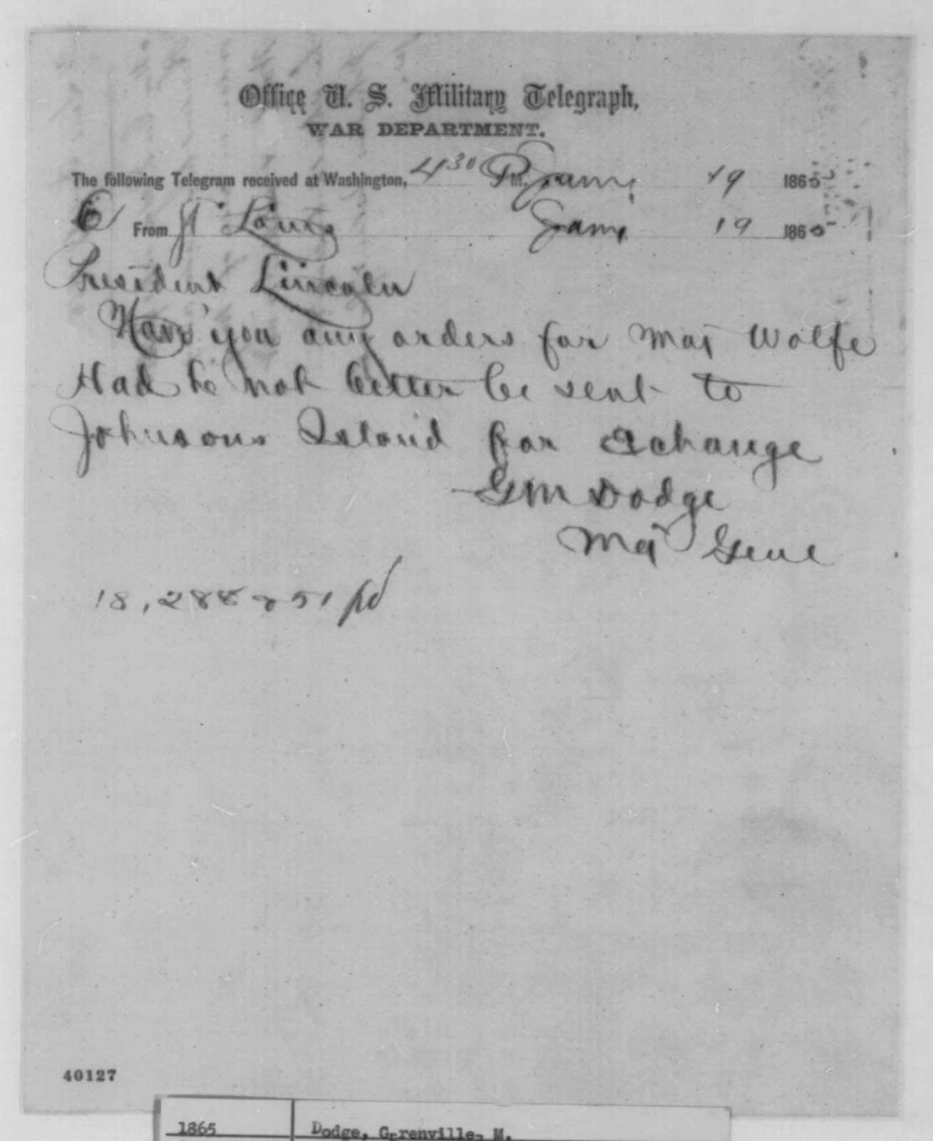 Grenville M. Dodge to Abraham Lincoln, Thursday, January 19, 1865  (Telegram concerning case of Enoch Wolf)
