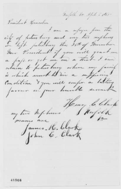 Henry C. Clark to Abraham Lincoln, Thursday, April 06, 1865  (Requests pass)