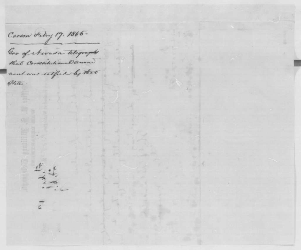 Henry G. Blasdel to Abraham Lincoln, Friday, February 17, 1865  (Telegram reporting ratification of 13th Amendment)