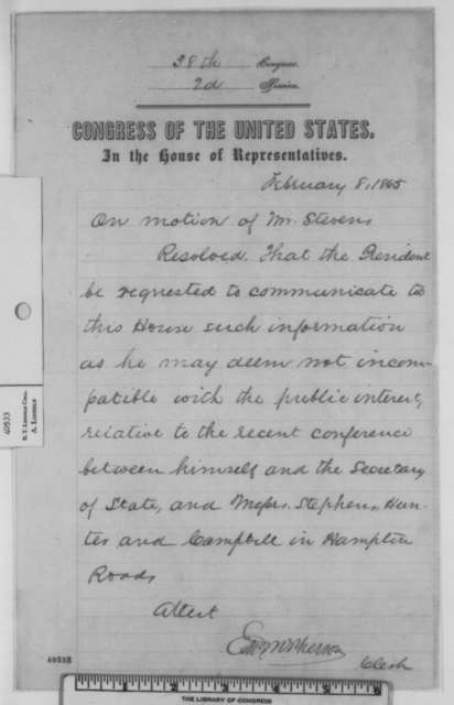House of Representatives, Wednesday, February 08, 1865  (Resolution requesting information on Hampton Roads Conference)