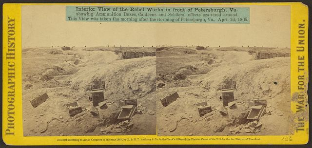 Interior view of the Rebel works in front of Petersburgh [sic], Va. showing ammunition boxes, canteens and soldiers' effects scattered around. This view was taken the morning after the storming of Petersburgh, Va., April 2d, 1865