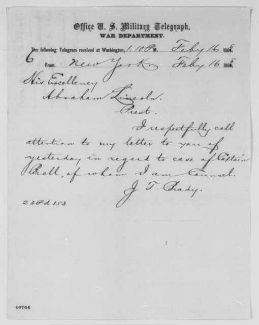 James T. Brady to Abraham Lincoln, Thursday, February 16, 1865  (Telegram concerning case of John Y. Beall)