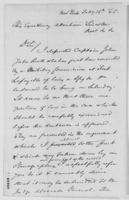 James T. Brady to Abraham Lincoln, Wednesday, February 15, 1865  (Case of John Y. Beall; endorsed by John G. Nicolay and Joseph Holt)