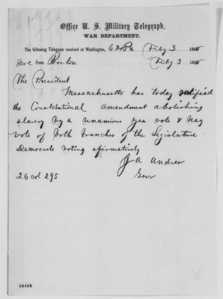 John A. Andrew to Abraham Lincoln, Friday, February 03, 1865  (Telegram reporting ratification of 13th Amendment)