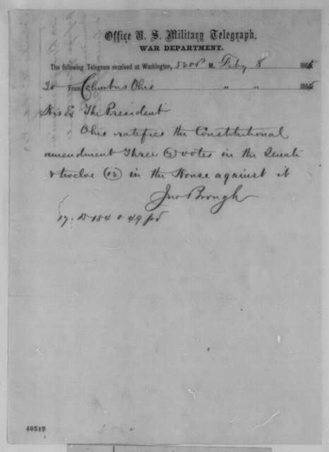 John Brough to Abraham Lincoln, Wednesday, February 08, 1865  (Telegram reporting ratification of 13th Amendment)