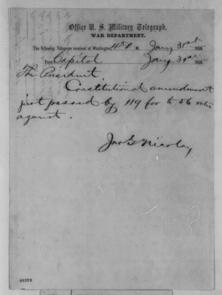 John G. Nicolay to Abraham Lincoln, Tuesday, January 31, 1865  (Telegram reporting passage of 13th Amendment by Congress)
