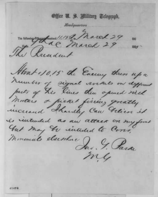 John G. Parke to Abraham Lincoln, Wednesday, March 29, 1865  (Telegram reporting enemy movements)