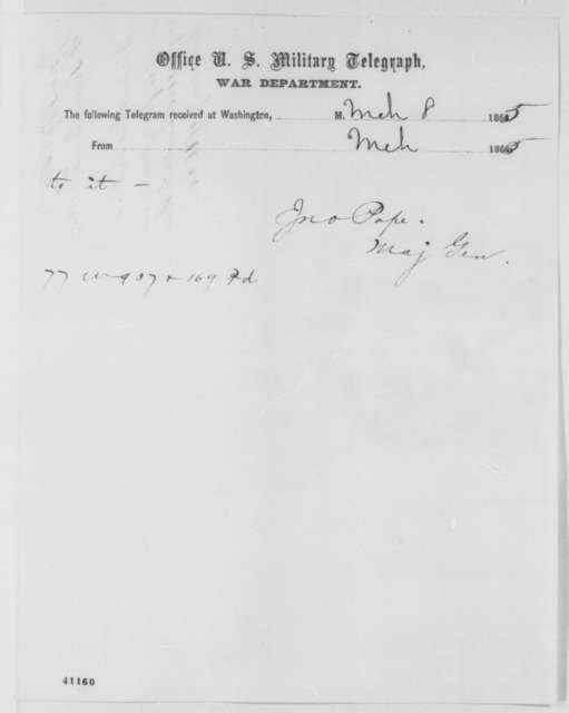 John Pope to Abraham Lincoln, Wednesday, March 08, 1865  (Telegram concerning assessments in Missouri; endorsed by Lincoln)