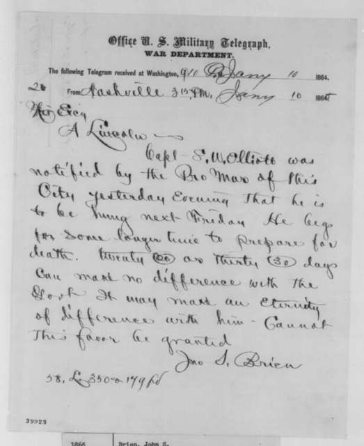 John S. Brien to Abraham Lincoln, Tuesday, January 10, 1865  (Telegram requesting reprieve for S. W. Elliott)