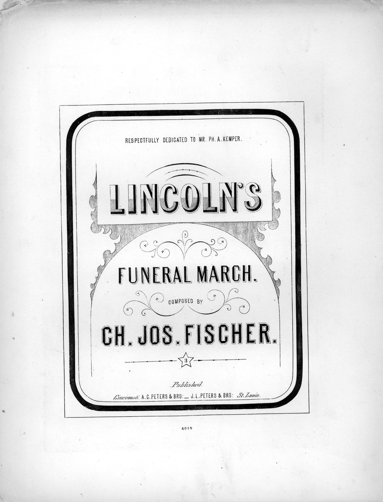 Lincoln's funeral march composed by Ch. Jos. Fischer.