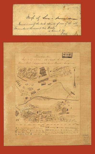 Memoranda, April 9, 1865, 10 o'clock A.M., Clover Hill (Appomattox Court House) Virginia.