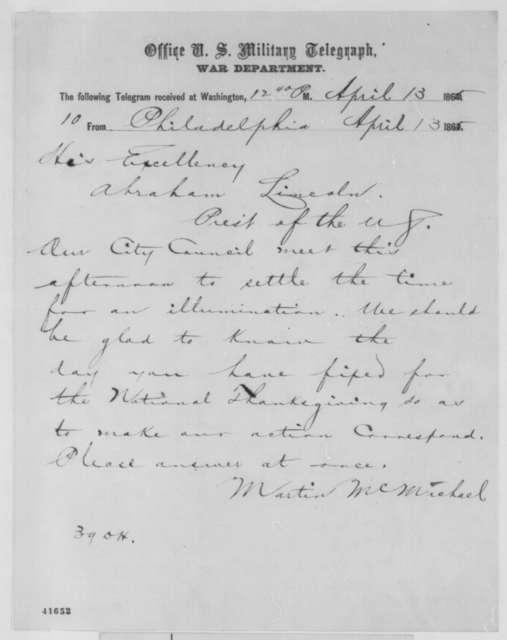 Morton McMichael to Abraham Lincoln, Thursday, April 13, 1865  (Telegram concerning national day of thanksgiving)