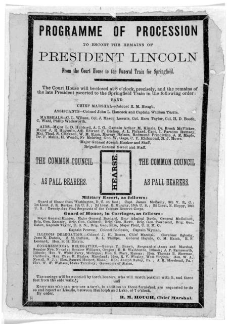 Programme of procession to escort the remains of President Lincoln from the court house to the funeral train for Springfield ... R. M. Hough, Chief Marshal. [Chicago? Ill., 1865].