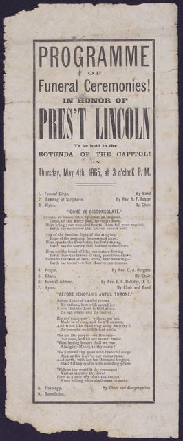 Programme [sic] of funeral ceremonies! In honor of Pres't Lincoln. To be held in the rotunda of the Capitol! On Thursday, May 4th, 1865, at 3 o'clock P. M.
