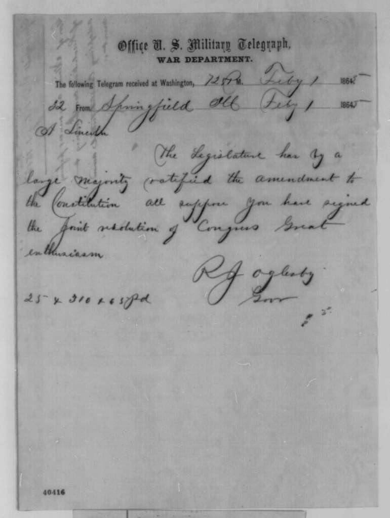 Richard J. Oglesby to Abraham Lincoln, Wednesday, February 01, 1865  (Telegram reporting ratification of 13th Amendment)