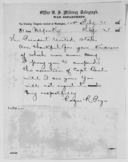 Roger [A.] Pryor to Abraham Lincoln, Tuesday, February 21, 1865  (Telegram concerning case of John Y. Beall)