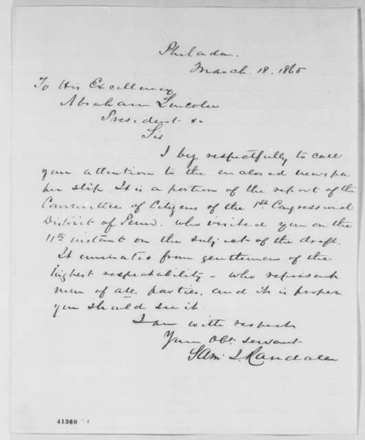 Samuel J. Randall to Abraham Lincoln, Saturday, March 18, 1865  (Draft in Pennsylvania)