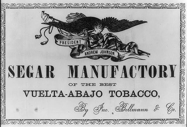 Segar Manufactory of the best Vuelto-Abajo Tobacco by Jno. Bollmann & Co.