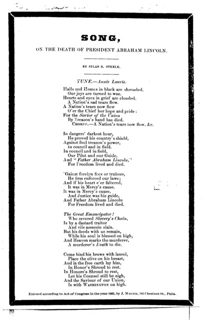 Song, on the death of President Abraham Lincoln. Tune.- Annie Laurie. By Silas S. Steele. J. Magee Chestnut St., Phila. [1865]