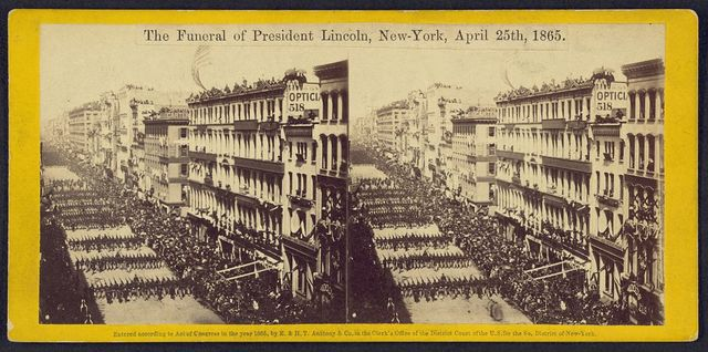 The Funeral of President Lincoln, New-York, April 25th, 1865