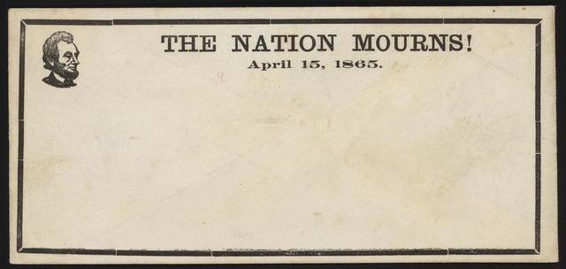 The nation mourns! April 15, 1865. [Envelope]
