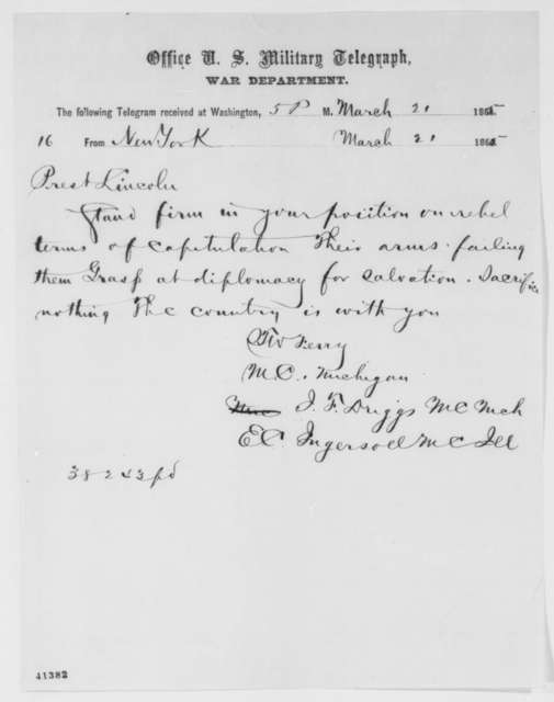Thomas W. Ferry, John F. Driggs, and Ebon C. Ingersoll to Abraham Lincoln, Tuesday, March 21, 1865  (Telegram concerning terms of peace)