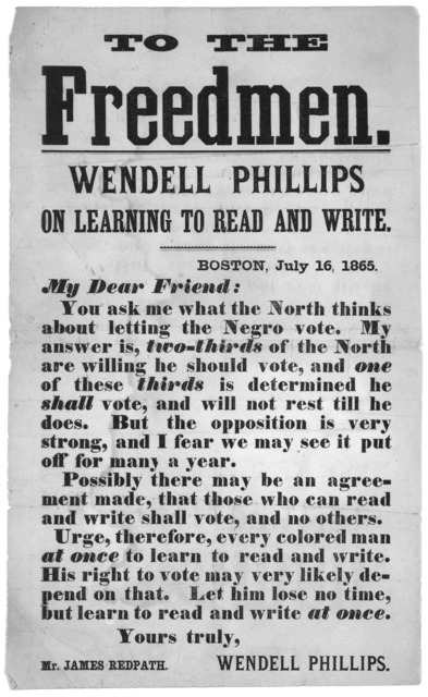 To the freedmen. Wendell Phillips on learning to read and write. Boston, July 16, 1865 [Letter to Mr. James Redpath from Wendell Phillips.].