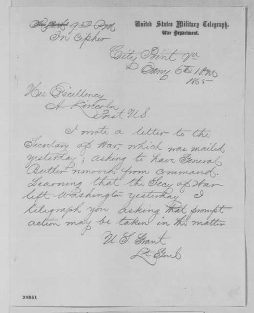 Ulysses S. Grant to Abraham Lincoln, Friday, January 06, 1865  (Telegram requesting removal of General Butler)