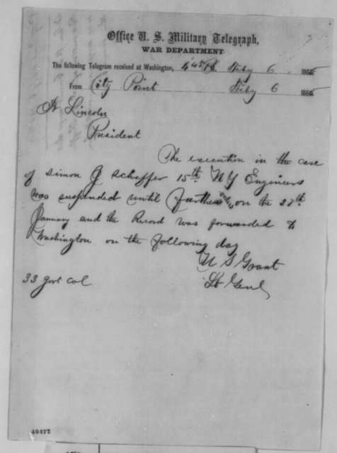 Ulysses S. Grant to Abraham Lincoln, Monday, February 06, 1865  (Telegram concerning case of Simon J. Schaffer)