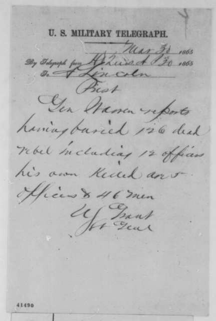 Ulysses S. Grant to Abraham Lincoln, Thursday, March 30, 1865  (Telegram reporting number of enemy casualties)