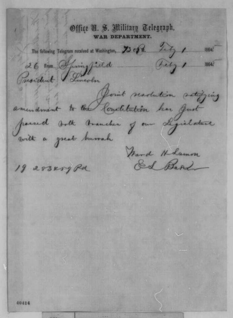 Ward H. Lamon and Edward L. Baker to Abraham Lincoln, Wednesday, February 01, 1865  (Telegram reporting ratification of 13th Amendment)