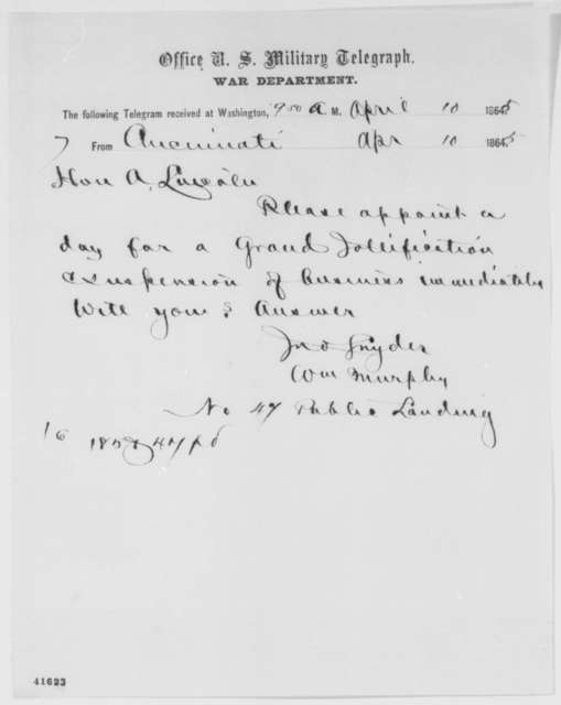 William Murphy and John Snyder to Abraham Lincoln, Monday, April 10, 1865  (Telegram requesting national holiday)