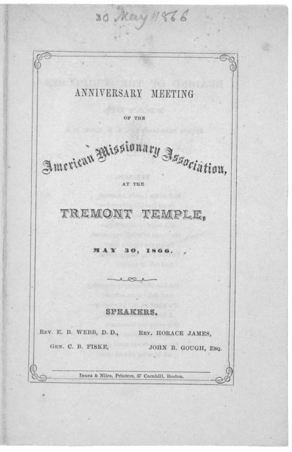 Anniversary meeting of the American missionary association at the Tremont Temple. May 30, 1866. Boston, Innes & Niles, printers, 37 Conrhill.