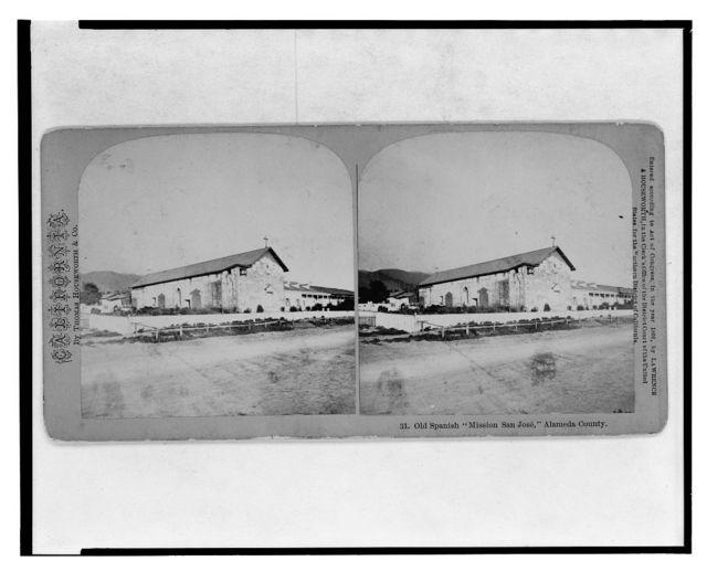 "California. Old Spanish ""Mission San José,"" Alameda County"