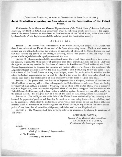 [Concurrent resolution, received at Department of State June 16, 1866.] Joint resolution proposing an amendment to the Constitution of the United States ... Article XIV .... [Washington, 1866].