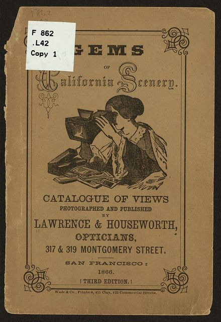 [Cover of Gems of California scenery : Catalogue of views photographed and published by Lawrence & Houseworth, opticians]