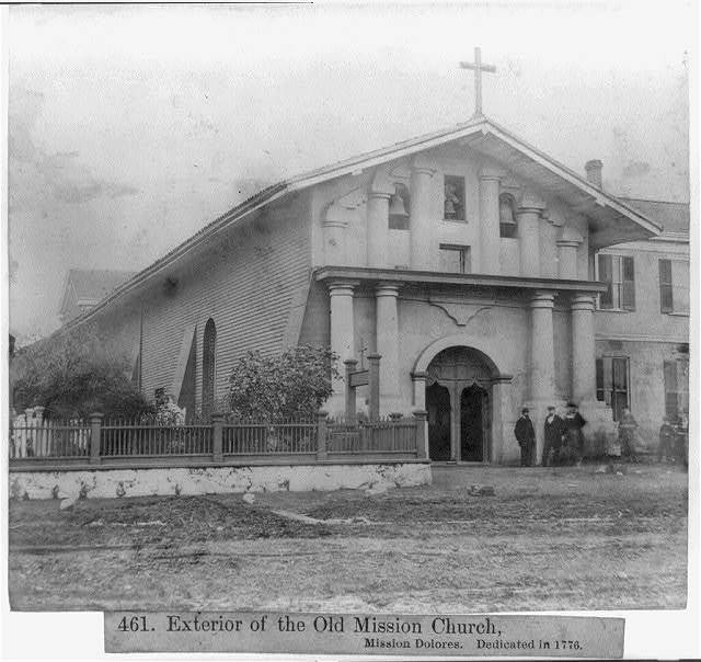 Exterior of the Old Mission Church, Mission Dolores, dedicated in 1776