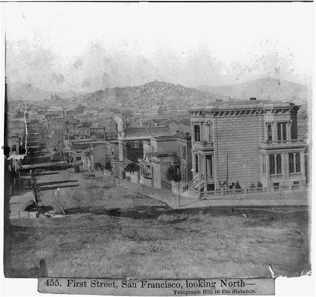 First Street, San Francisco, looking North--Telegraph Hill in the distance