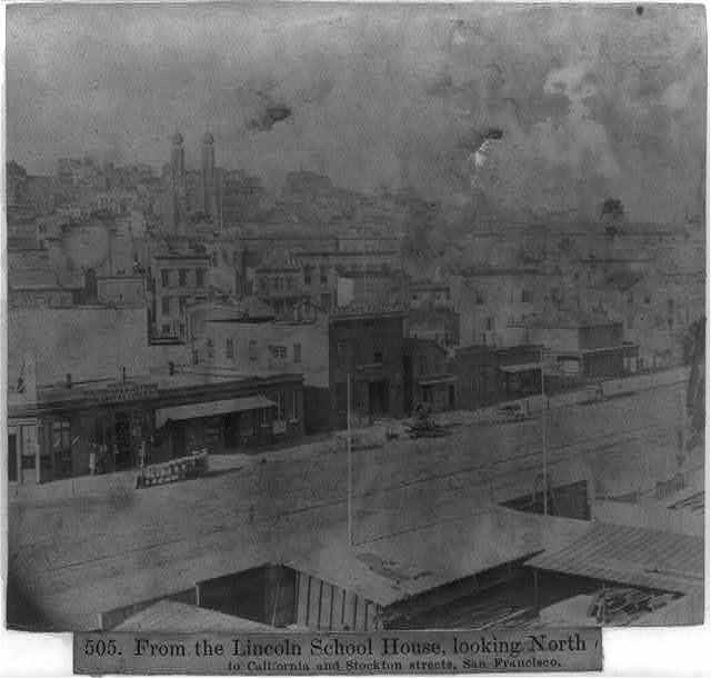 From the Lincoln School House, looking North to California and Stockton Streets, San Francisco