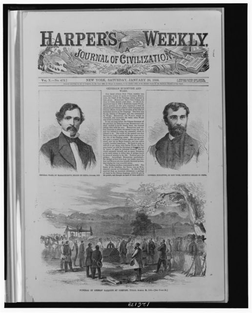 General Ward, of Massachusetts, killed in China, October, 1862 General Burgevine, of New York, recently killed in China ; Funeral of German patriots at Comfort, Texas, August 20, 1865.