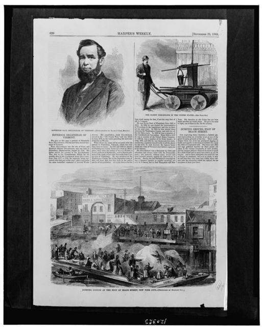 Governor Dillingham, of Vermont / photographed by Black & Case, Boston.  The oldest fire-engine in the United States ; Dumping ground at the foot of Beach Street, New York City / sketched by Stanley Fox.
