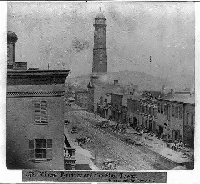 Miner's Foundry and the Shot Tower, First Street, San Francisco