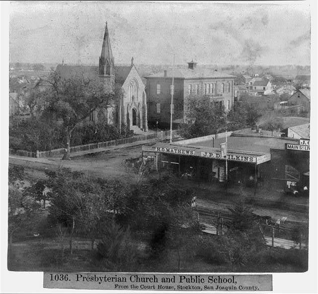 Presbyterian Church and Public School, from the Court House, Stockton, San Joaquin County