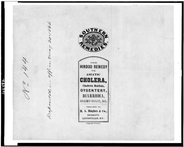 Southern remedies. HAH & Co. [device]. The Hindoo remedy for asiatic cholera, cholera morbus, dysentery, diarrhea, cramp colic, & c. Prepared by H.A. Hughes & Co., druggists, Louisville, Ky.