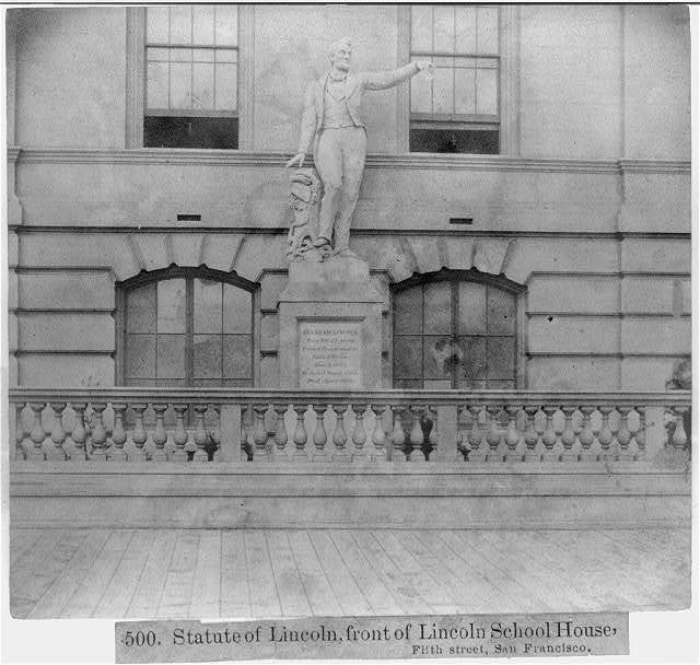 Statue of Lincoln, front of Lincoln School House, 5th Street, San Francisco