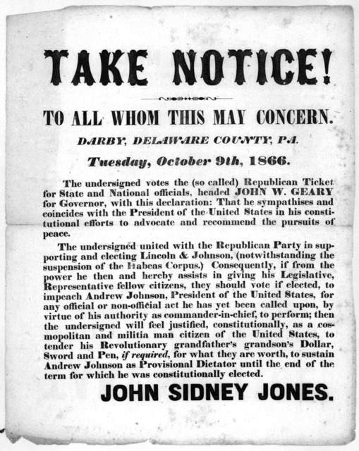 Take notice! To all whom this may concern. Darby, Delaware County, Pa. Tuesday, October, 9th, 1866. The undersigned votes the (so called) Republican ticket ... John Sidney Jones. Darby, Pa. 1866.