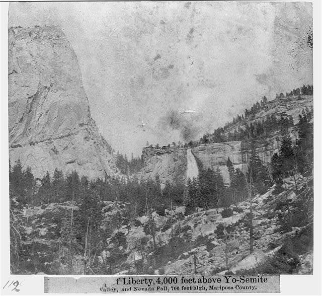 The Cap of Liberty, 4,000 feet Above Yo-Semite Valley, and Nevada Fall, 700 feet high, Mariposa County